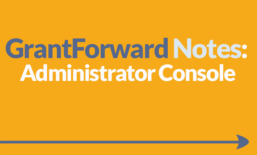 Download Slide about GrantForward Administrator Console
